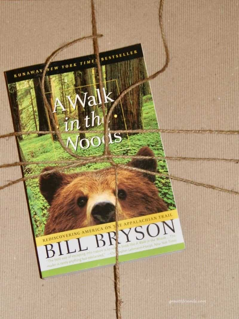 "A book, ""A Walk in the Woods"" by Bill Bryson."